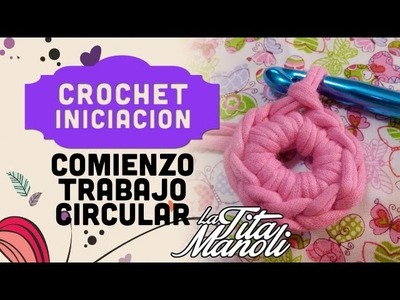 Iniciacion al Crochet - Comienzo trabajo circular