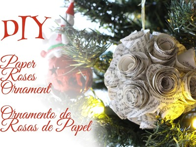 DIY hazlo tu misma. Paper Rose Ornament. Ornamento de rosas de papel. Christmas - Navidad