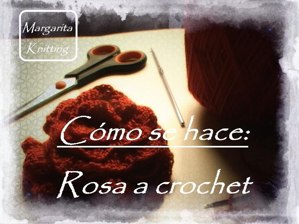 Como se hace: una rosa a crochet (diestro)