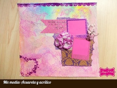 Mix media- técnica de acuarelas y acrílico- Scrapbook