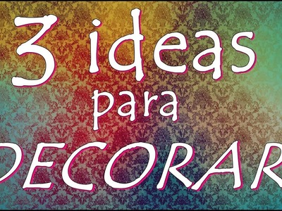 3 IDEAS PARA DECORAR ¡RECICLA Y AHORRA! (DIY) ~ Fany Modling