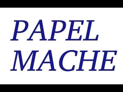 Como hacer PAPEL MACHE, receta paper mache clay. Diy,