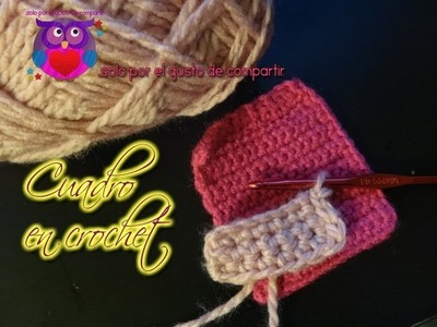 Cuadrito a Crochet Facil de Hacer. Easy Square Crochet (Spanish )