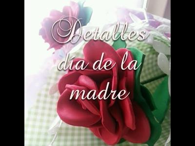 Manualidades para el día de la madre. Flores de goma eva y papercraft