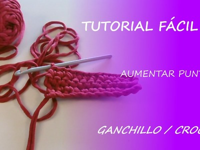 Tutorial aumentar puntos - ganchillo.crochet - Fácil DIY