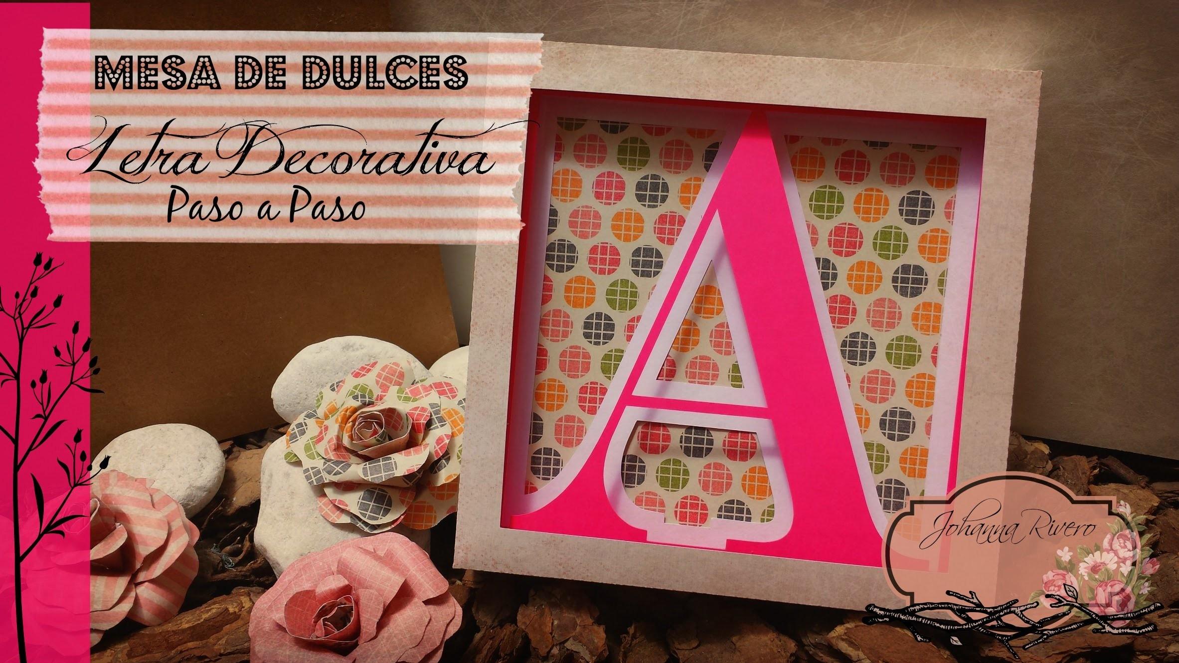 Como Decorar Mesa de dulces Scrapbook,Letra decorativos  Paso a Paso