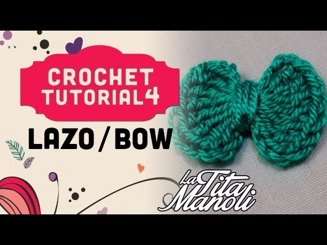 Crochet paso a paso en español - Lazo. Bow