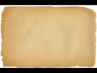 DIY: Cómo hacer que tus hojas de papel parezcan antiguas :)