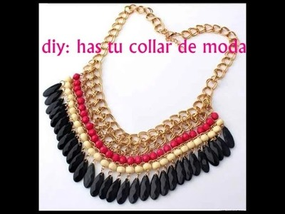 DIY: HAS TU PROPIO COLLAR DE MODA ( NECKLACE FASHIONS )
