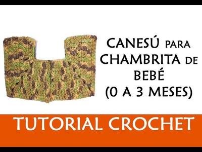 PATRÓN CROCHET: CANESÚ PARA CHAMBRITA DE BEBÉ (0-3 MESES) | Patrones Valhalla