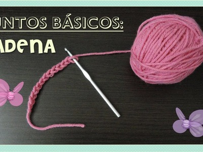 Puntos básicos: cadena o cadeneta. (chain stitch) AMIGURUMI- tejido crochet