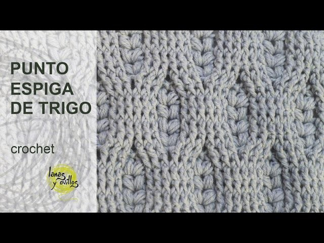 Tutorial Punto Espiga de Trigo Crochet o Ganchillo