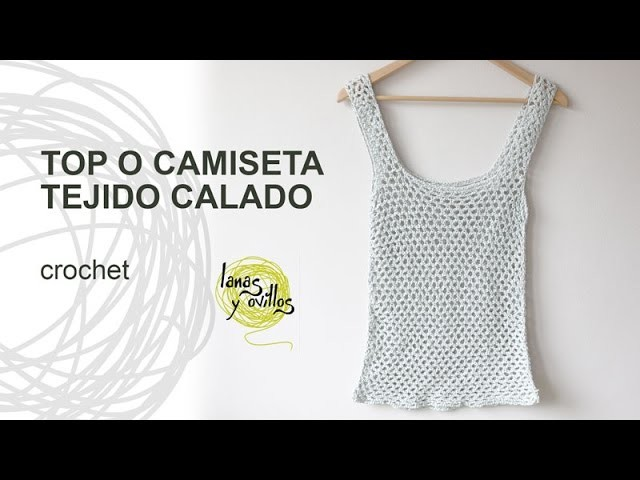 Tutorial Top o Camiseta de Verano Calada a Crochet o Ganchillo