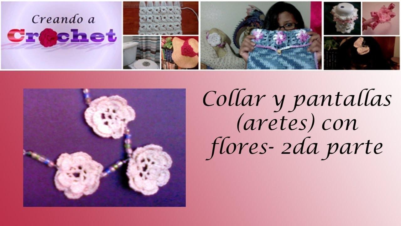Collar y pantallas (aretes) con flores- 2da parte -Tutorial de tejido crochet