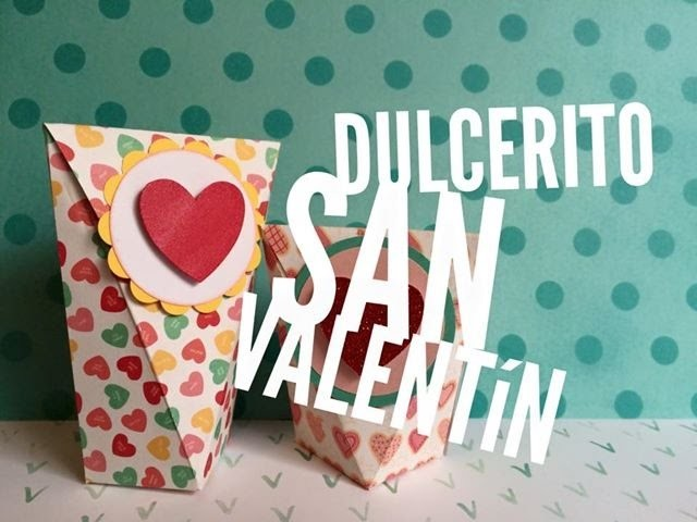 TUTORIAL Dulcero para San Valentín.Valentine's Day Favor box