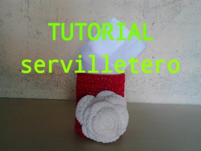 TUTORIAL SERVILLETERO A CROCHET