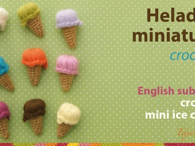 Helados miniatura tejidos a crochet. English subtitles: crochet mini ice cream