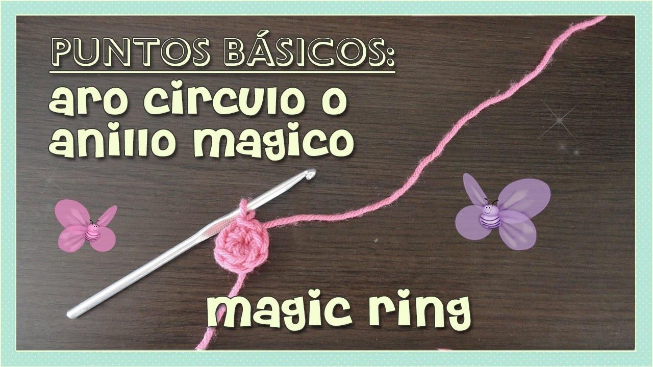 Puntos básicos: aro, circulo o anillo mágico (magic ring) AMIGURUMI- tejido crochet