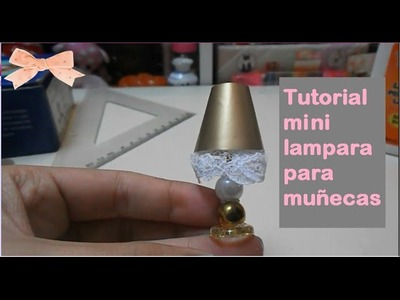 Tutorial mini lampara para muñecas : Ddung, Monster High, Barbie. Tutorial Crafts lamp cute doll