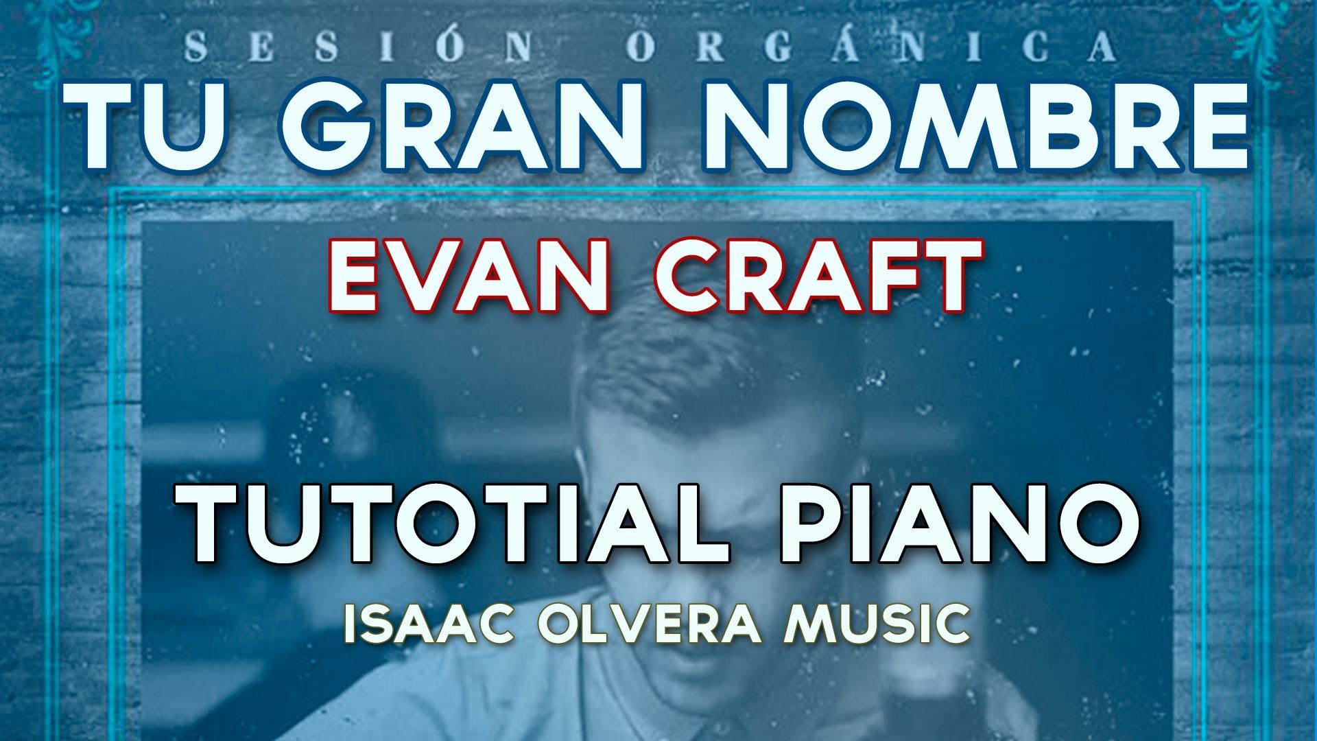 Tu Gran Nombre - Evan Craft - Tutorial Piano
