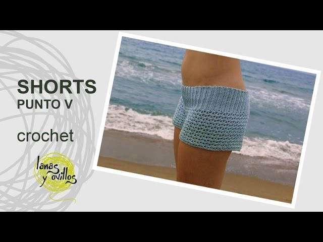 Tutorial Shorts Crochet o Ganchillo en Punto V (Uve)