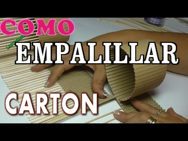 COMO EMPALILLAR CARTÓN PARA ENDURECER Y TRENZAR - HOW TO STRENGTHEN THE CARTON WITH STICKS