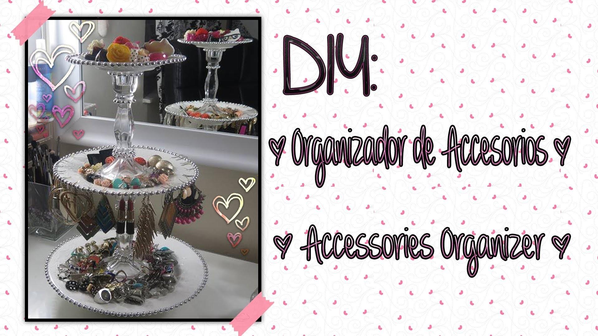 DIY Organizador De Accesorios.Accessories Organizer!!