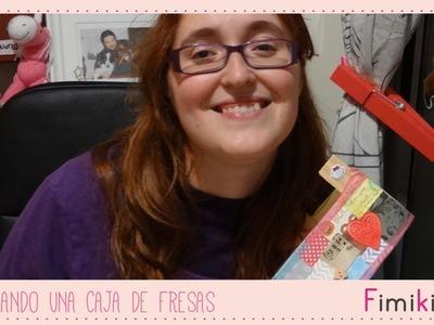 MF: Decorando una caja de Fresas
