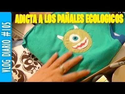 ADICTA A LOS PAÑALES ECOLOGICOS (Vlog Diario #105)