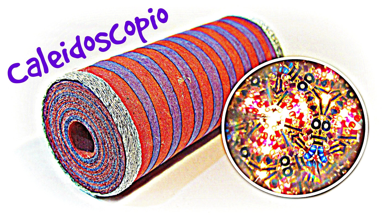 Cómo hacer un caleidoscopio. how to make a kaleidoscope.