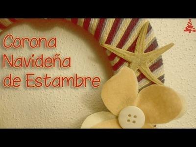 CORONA NAVIDEÑA DE ESTAMBRE [NAVIDAD 2012] ~ MariquisTuts ★