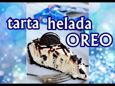 POSTRES ♡ TARTA HELADA DE OREO ♡ Fácil, Rápida y Deliciosa!!!