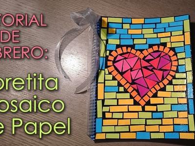 Tutorial libretita mosaico de papel - Manualidades 14 de febrero
