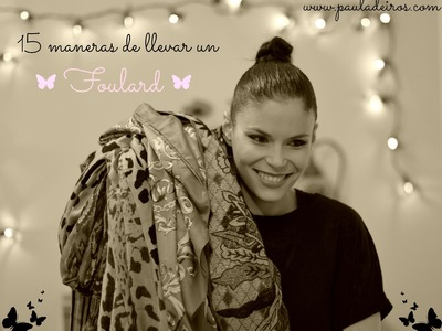 15 Maneras de Llevar un Foulard-15 ways to wear a scarf by Paula Deiros