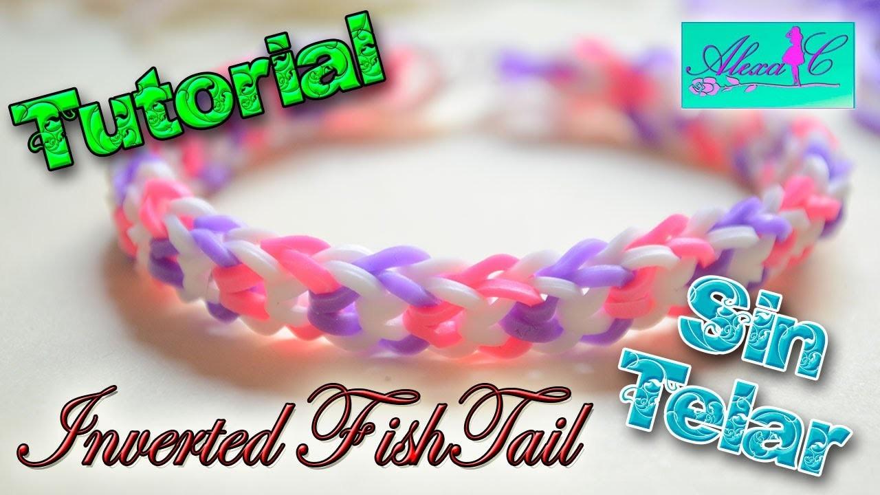 ♥ Tutorial: Pulsera Inverted FishTail de gomitas (sin telar) ♥
