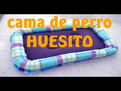 Cómo hacer cama de perro rectangular HUESITO Tutorial Inerya viris