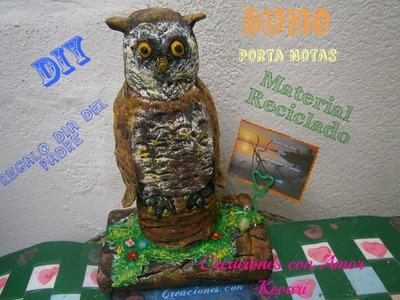 Buho Porta Notas Material Reciclado Manualidad Regalo dia del Padre.Owl with Recycled Materials