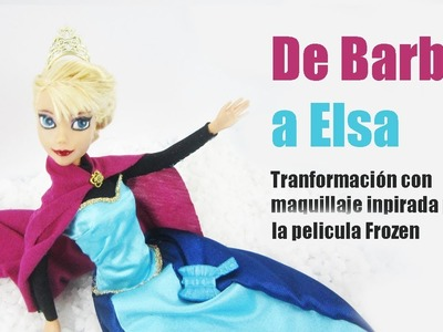 Manualidades para muñecas: Transformación con maquillaje de Barbie a Elsa