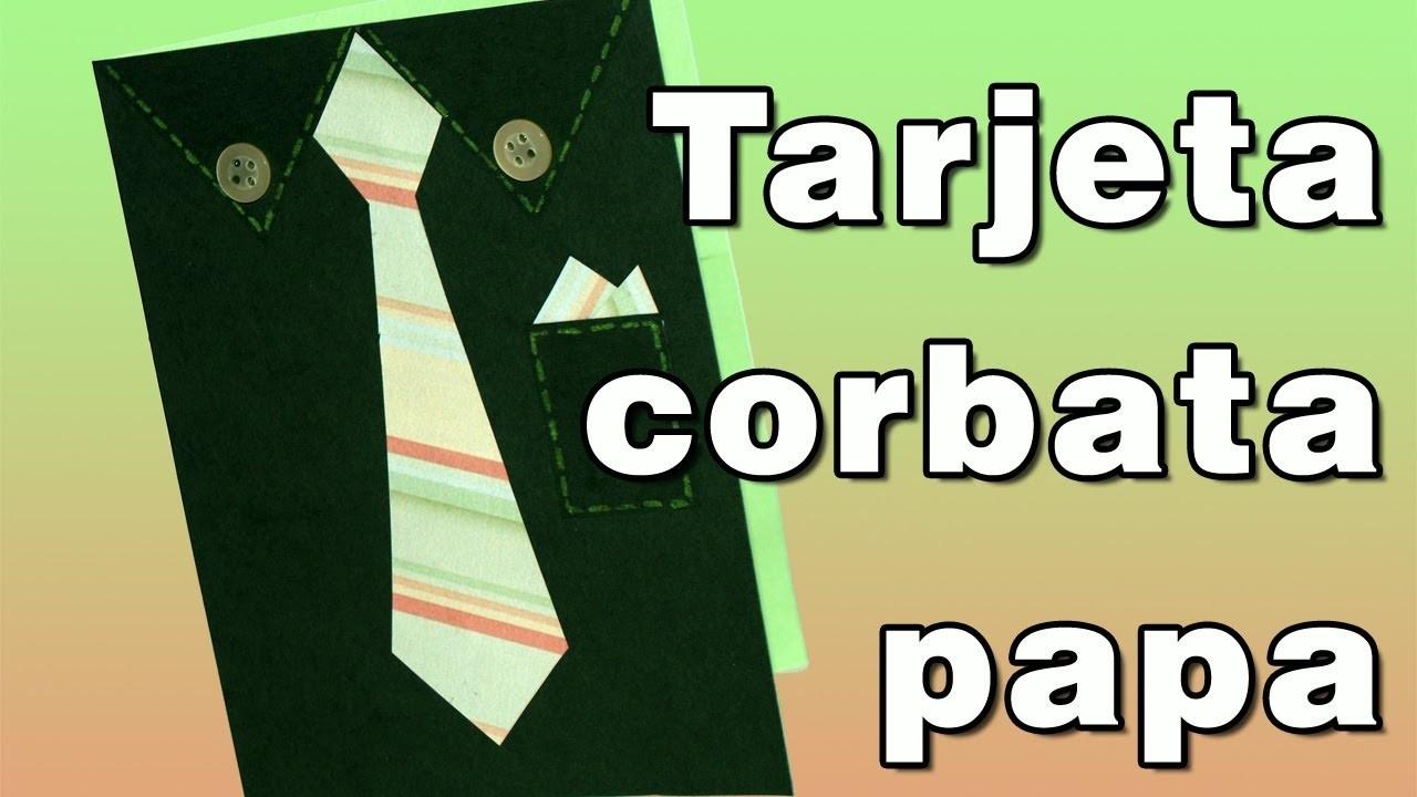 Tarjeta corbata dia del Padre - DIY - Father's Day Tie Card