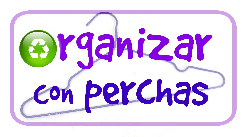 Trucos para organizar con perchas. Tricks to organize hangers.