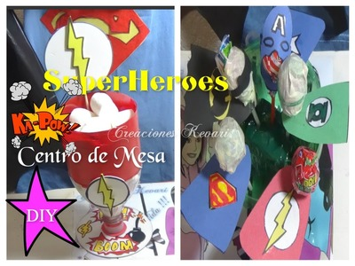 Centro de Mesa de Super Heroes + Chupa Chups de Superheroes