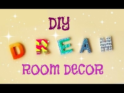 DIY Room Decor~Dream