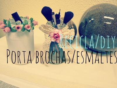 Porta Brochas.Esmaltes-DIY!-Recicla.Mon♥