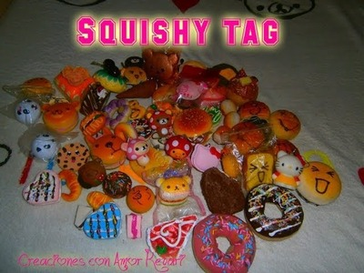 ☆Coleccion de Squishys & Tag.☆SQUISHY COLLECTION & Tag