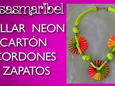 DIY;COLLAR NEON  HECHO DE CARTON Y CORDONES DE ZAPATOS