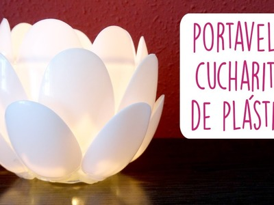 DIY PORTAVELAS CON CUCHARITAS DE PLÁSTICO ♥ Qué cositas