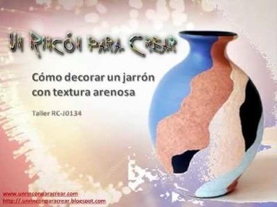 Cómo decorar un jarrón con textura de granito: taller virtual