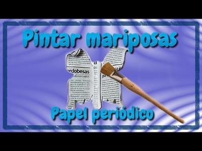 CÓMO PINTAR MARIPOSAS DE PAPEL PERIÓDICO