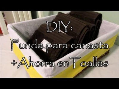 DIY funda para canasta +tips ahorra en toallas de baño\ Diy liner basket easy