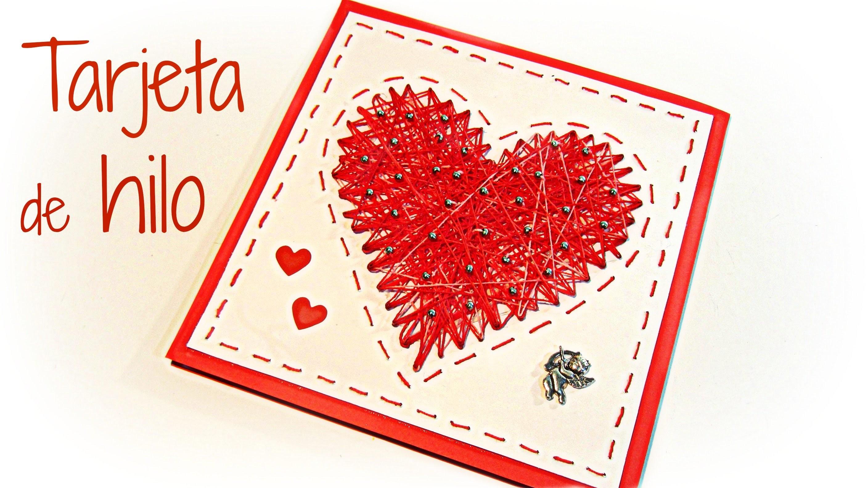 Manualidades para San Valentín: Tarjetas corazón de hilo. Valentine´s cards.